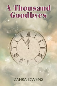A Thousand Goodbyes by Zahra Owens - Dreamspinner Press June 2012