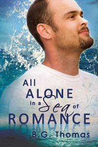 Cover for All Alone In a Sea Of Romance by B.G.Thomas