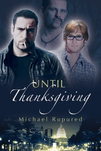 Michael Rupured - Until Thanksgiving out at Dreamspinner Press